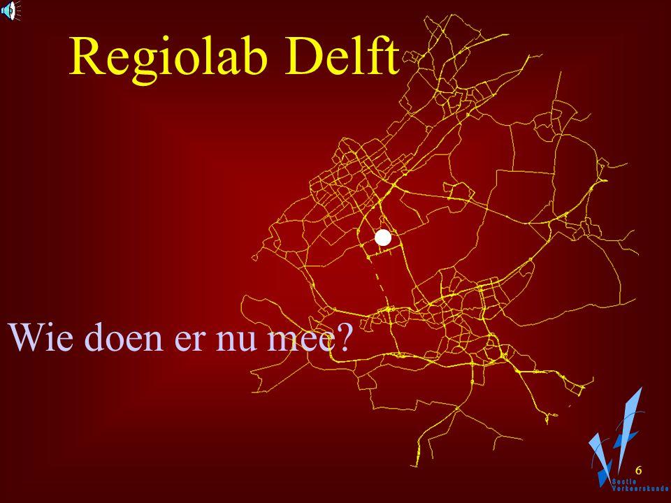 5 Regiolab Delft Zwaan kleef aan: Verkeersindustrie: Vialis Siemens Rijkswaterstaat: Testcentrum AVV Directie ZH Provincie ZH Kenniscentrum Connekt TRAIL Onderzoekschool