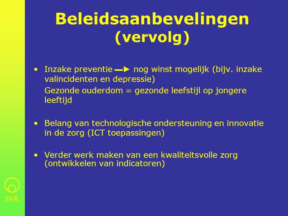 SVR Beleidsaanbevelingen (vervolg) •Inzake preventie ▬► nog winst mogelijk (bijv.
