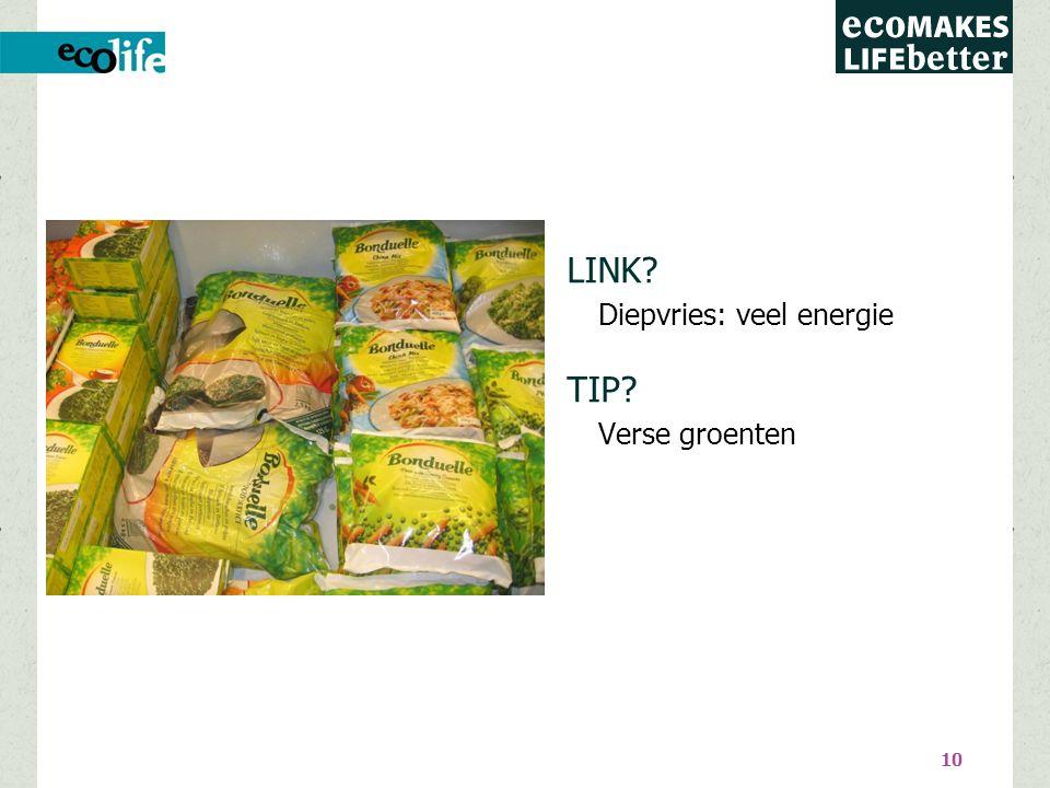 10 LINK Diepvries: veel energie TIP Verse groenten