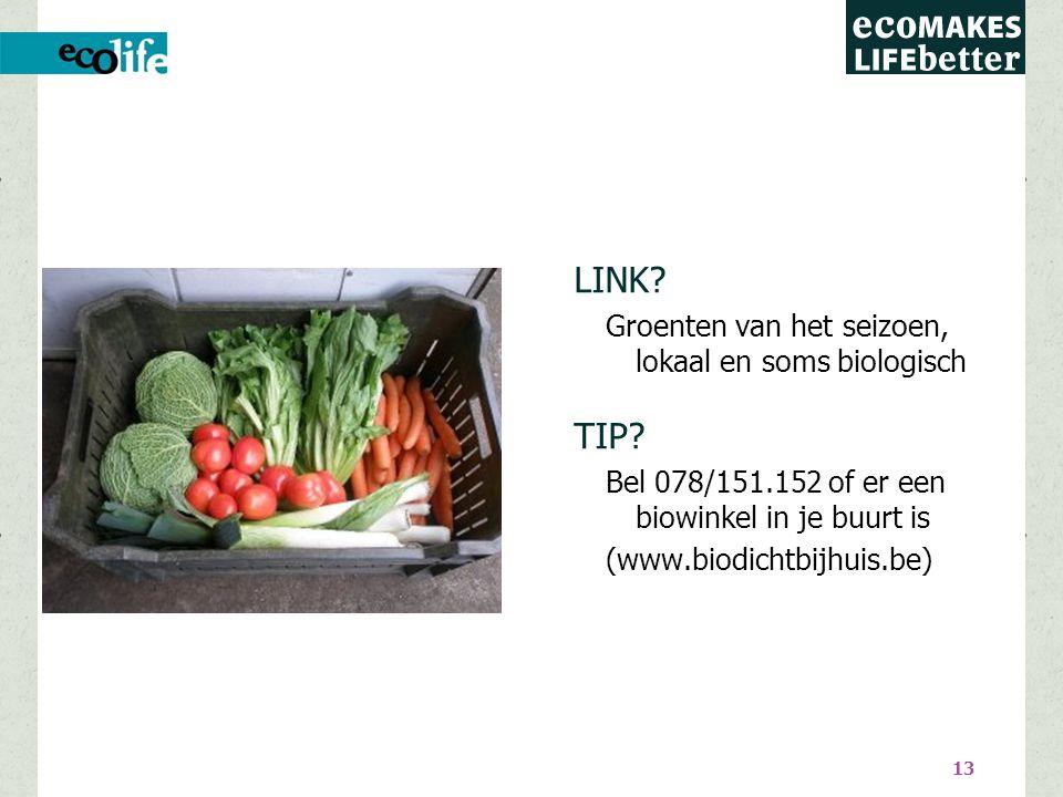 13 LINK. Groenten van het seizoen, lokaal en soms biologisch TIP.