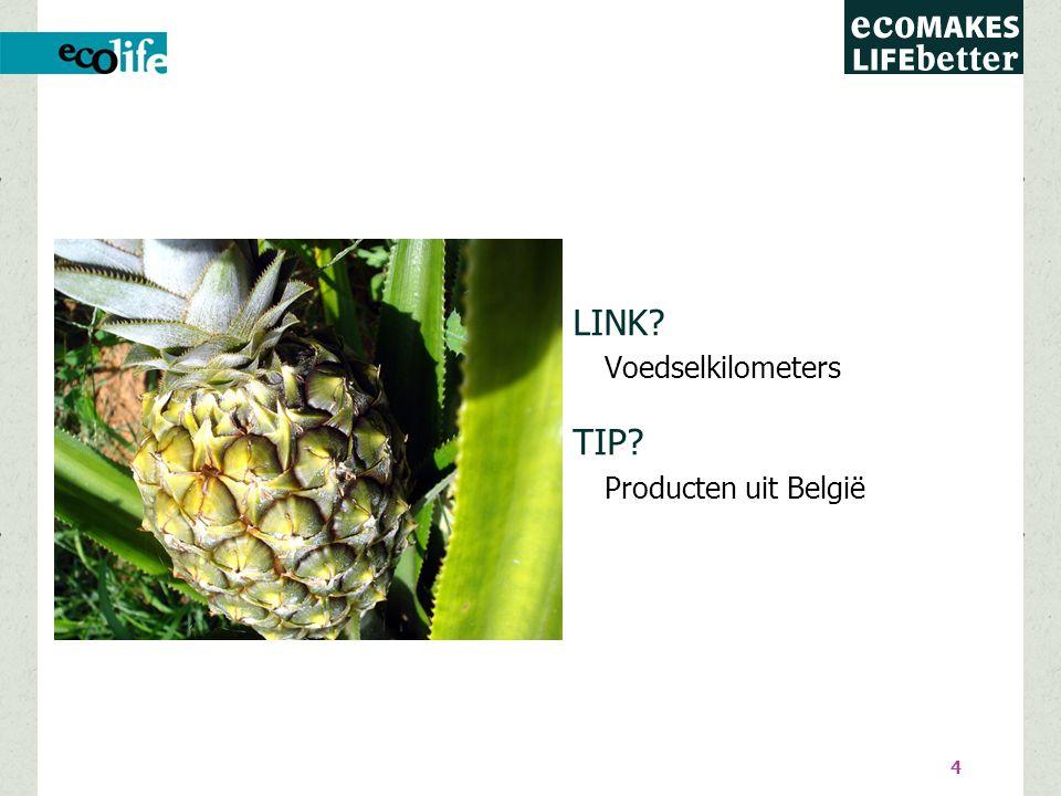 4 LINK Voedselkilometers TIP Producten uit België