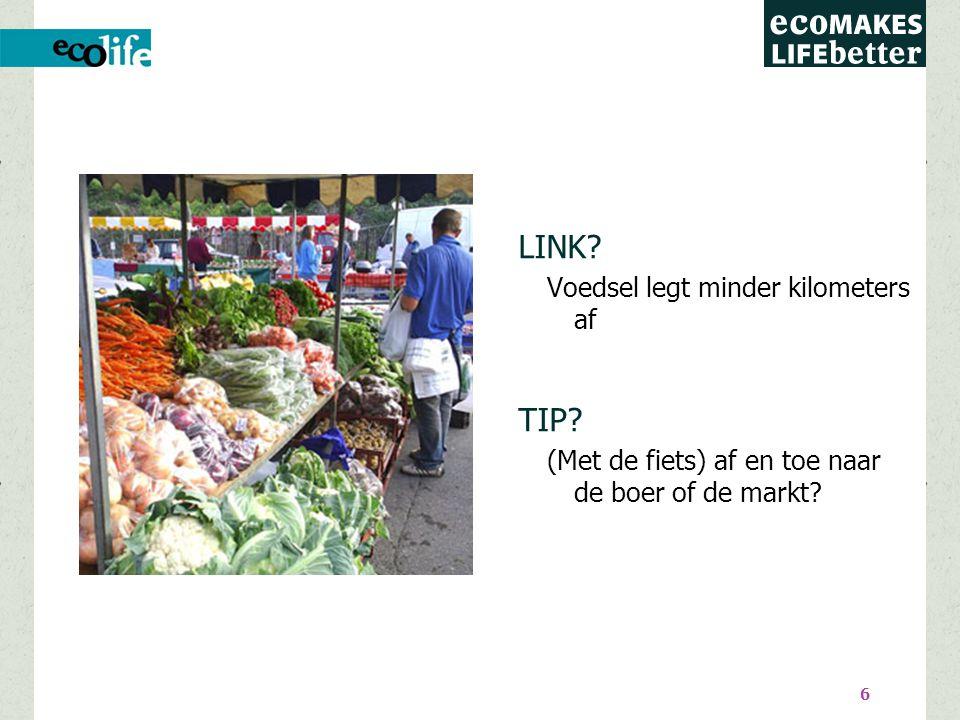 6 LINK Voedsel legt minder kilometers af TIP (Met de fiets) af en toe naar de boer of de markt