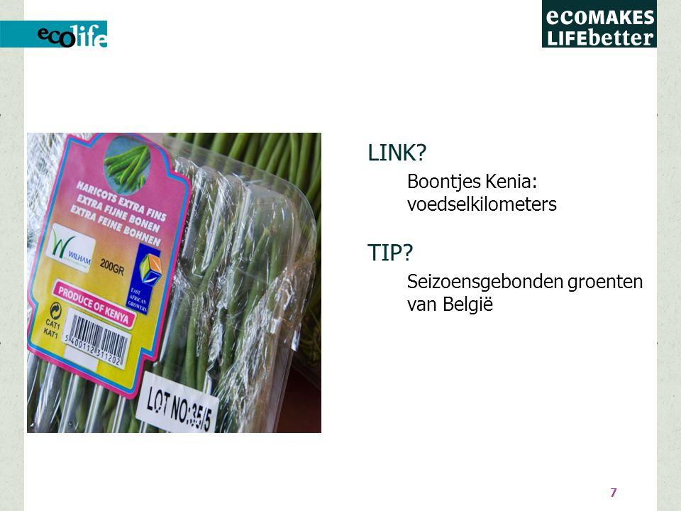 7 LINK Boontjes Kenia: voedselkilometers TIP Seizoensgebonden groenten van België