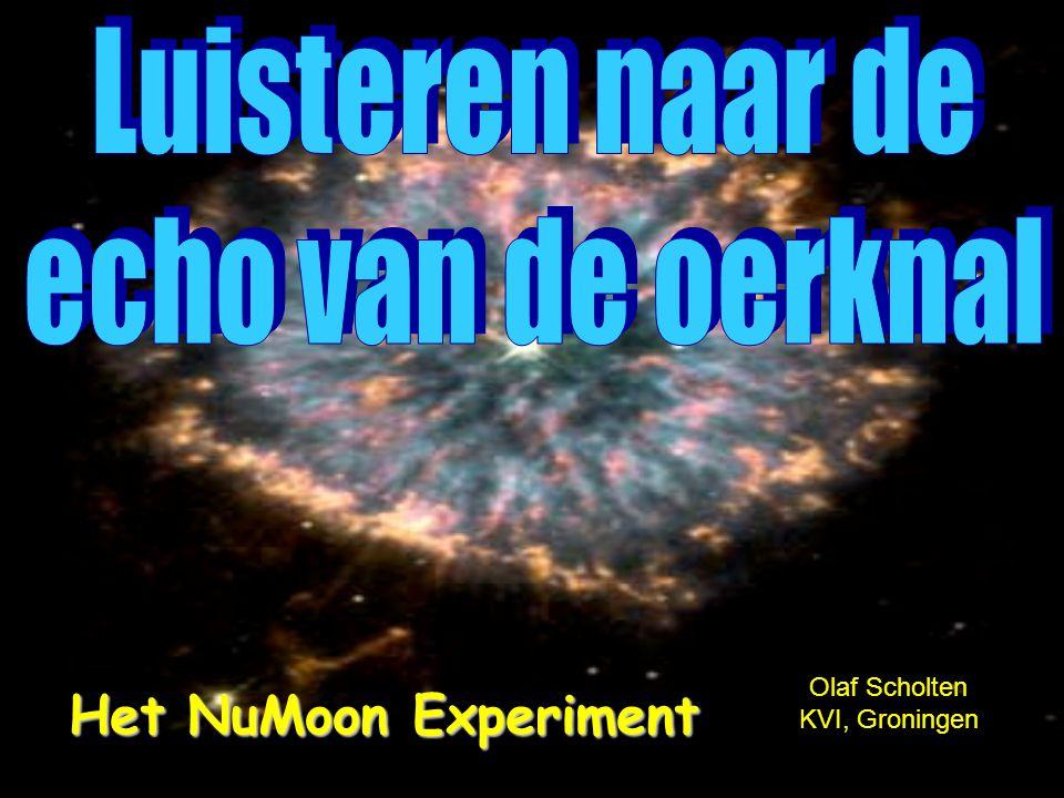 B'sap1 Het NuMoonExperiment Het NuMoon Experiment Olaf Scholten KVI, Groningen