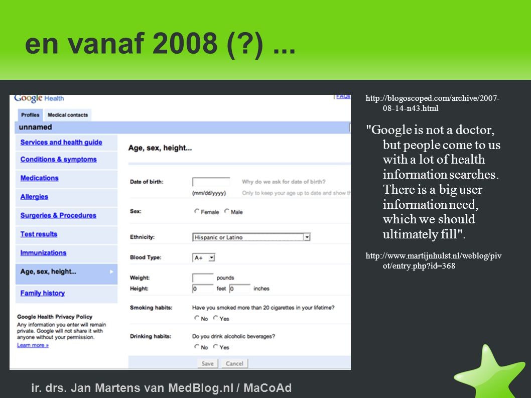 ir.drs. Jan Martens van MedBlog.nl / MaCoAd en vanaf 2008 (?)...
