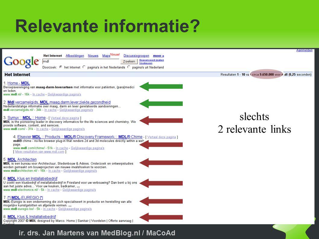 ir. drs. Jan Martens van MedBlog.nl / MaCoAd Betrouwbare informatie? Betrouwbare informatie?