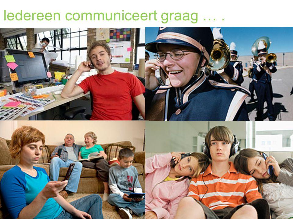 Iedereen communiceert graag ….