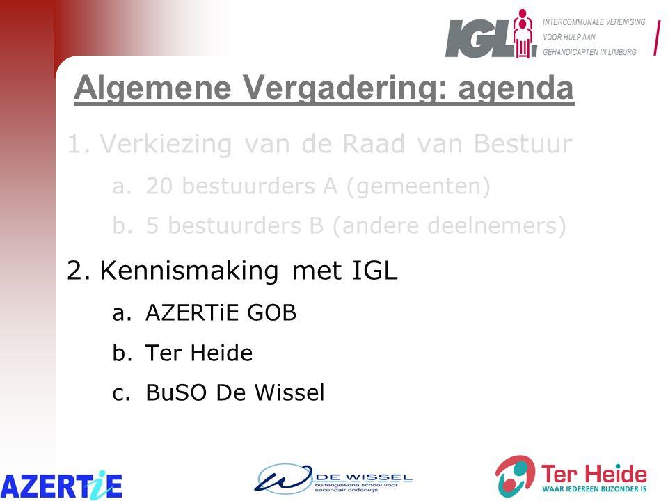 Algemene Vergadering: agenda 1.Verkiezing van de Raad van Bestuur a.20 bestuurders A (gemeenten) b.5 bestuurders B (andere deelnemers) 2.Kennismaking