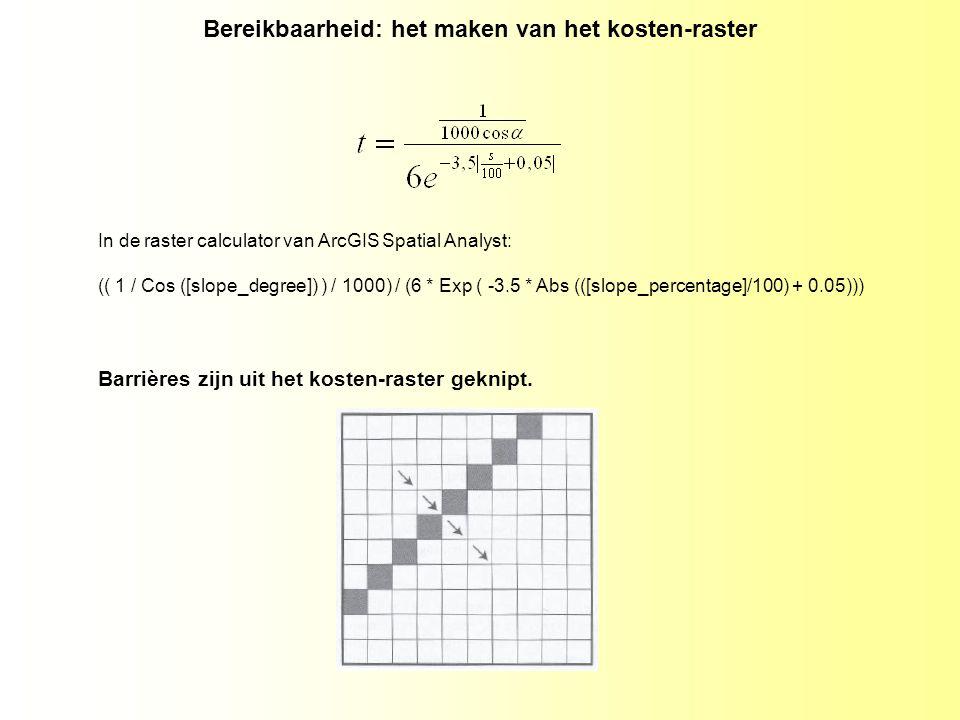 In de raster calculator van ArcGIS Spatial Analyst: (( 1 / Cos ([slope_degree]) ) / 1000) / (6 * Exp ( -3.5 * Abs (([slope_percentage]/100) + 0.05)))