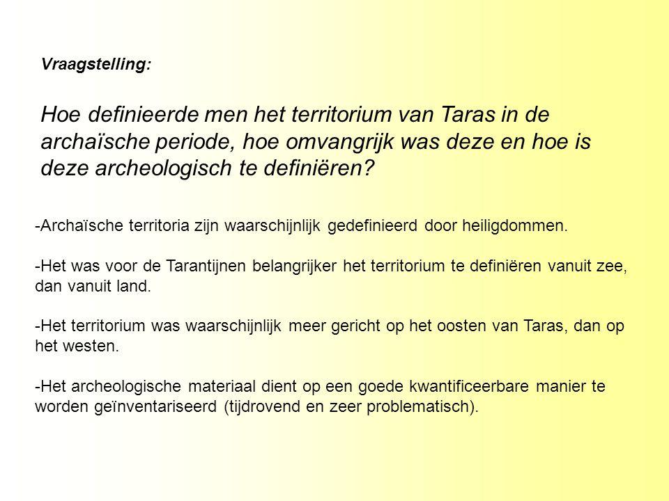 Vraagstelling: Hoe definieerde men het territorium van Taras in de archaïsche periode, hoe omvangrijk was deze en hoe is deze archeologisch te definiëren.