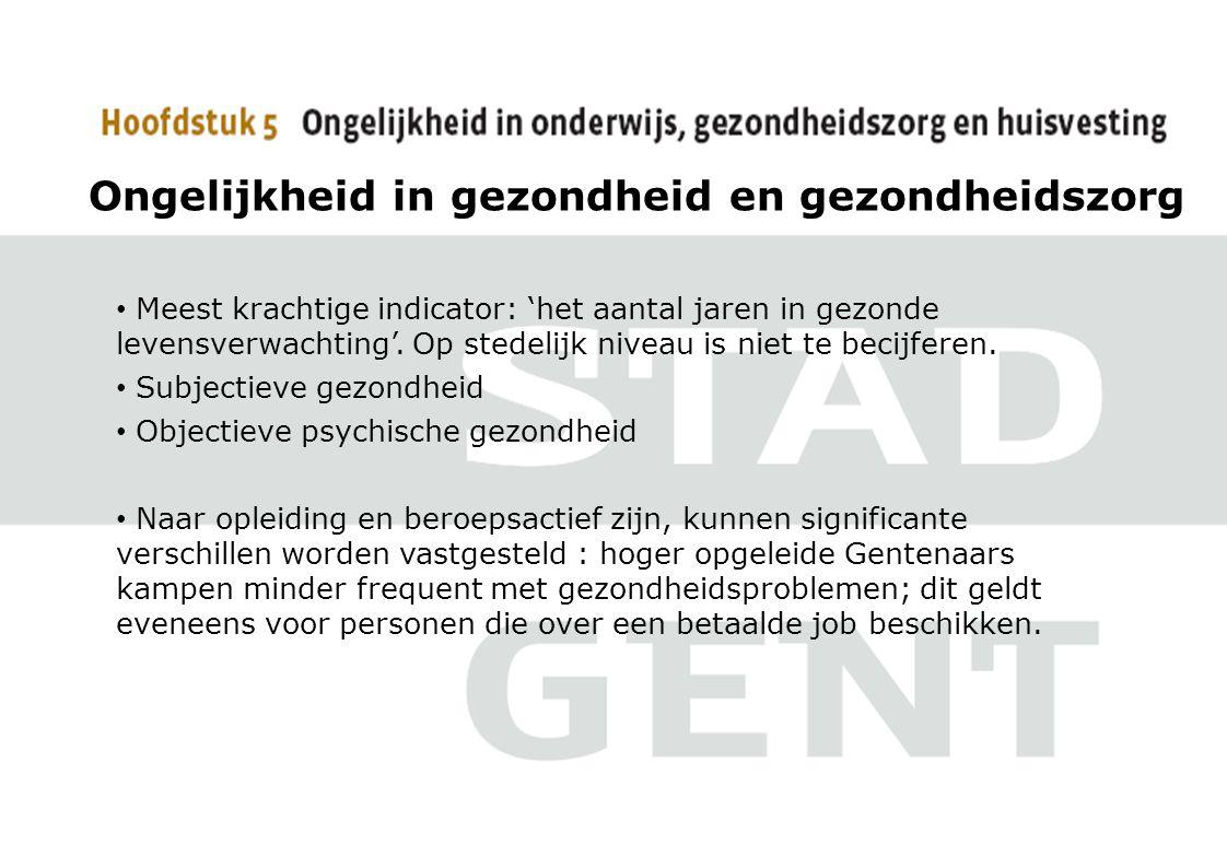 Ongelijkheid in gezondheid en gezondheidszorg • Meest krachtige indicator: 'het aantal jaren in gezonde levensverwachting'.