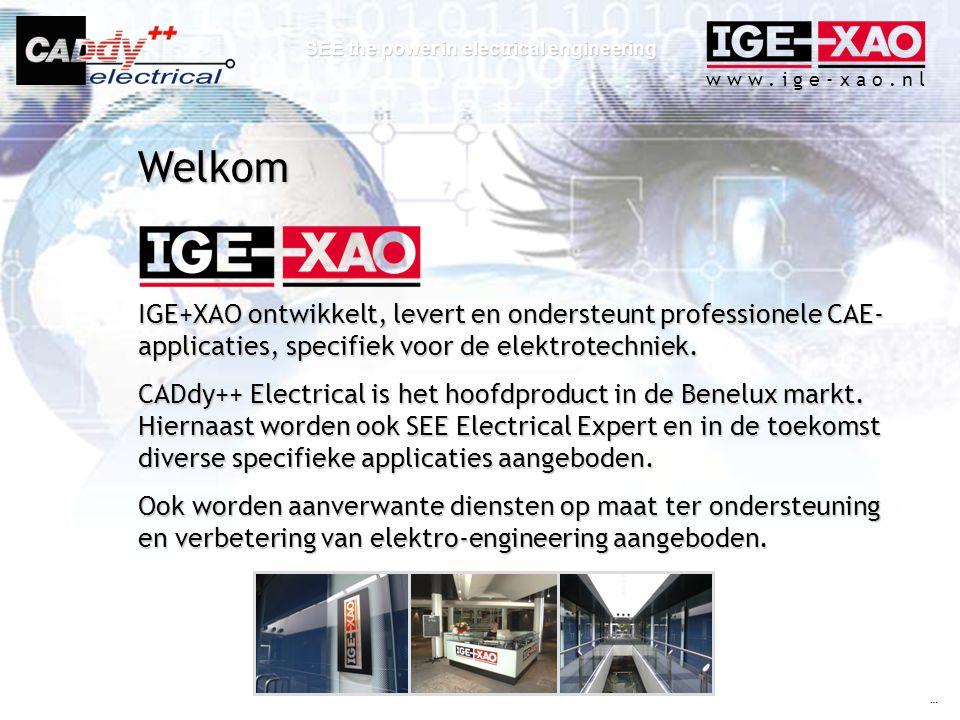 w w w. i g e - x a o. n l SEE the power in electrical engineering IGE+XAO ontwikkelt, levert en ondersteunt professionele CAE- applicaties, specifiek