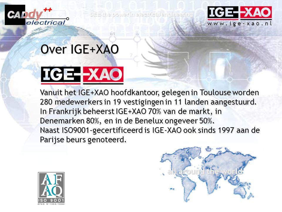 w w w. i g e - x a o. n l SEE the power in electrical engineering Vanuit het IGE+XAO hoofdkantoor, gelegen in Toulouse worden 280 medewerkers in 19 ve