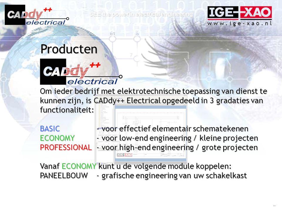 w w w. i g e - x a o. n l SEE the power in electrical engineering Om ieder bedrijf met elektrotechnische toepassing van dienst te kunnen zijn, is CADd