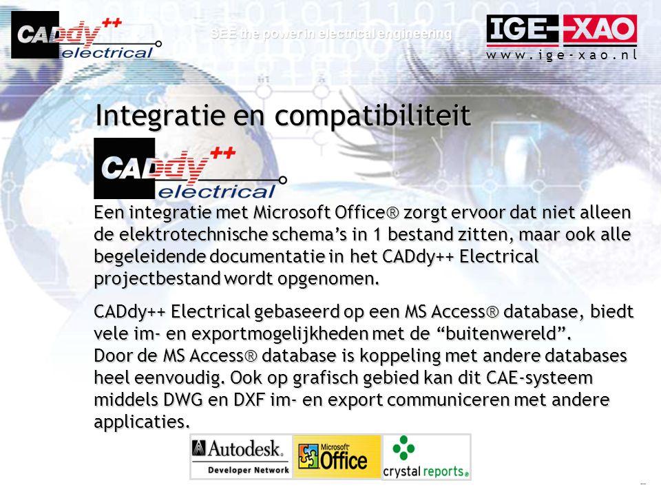 w w w. i g e - x a o. n l SEE the power in electrical engineering Een integratie met Microsoft Office® zorgt ervoor dat niet alleen de elektrotechnisc