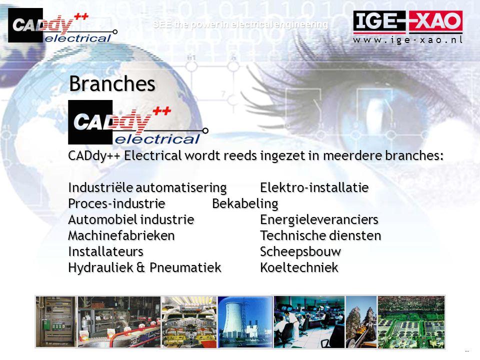w w w. i g e - x a o. n l SEE the power in electrical engineering CADdy++ Electrical wordt reeds ingezet in meerdere branches: Industriële automatiser