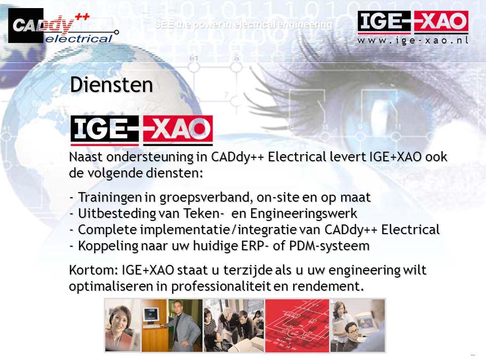 w w w. i g e - x a o. n l SEE the power in electrical engineering Naast ondersteuning in CADdy++ Electrical levert IGE+XAO ook de volgende diensten: -