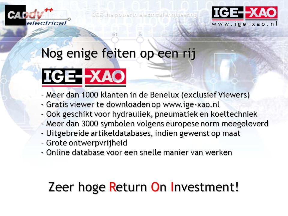 w w w. i g e - x a o. n l SEE the power in electrical engineering - Meer dan 1000 klanten in de Benelux (exclusief Viewers) - Gratis viewer te downloa