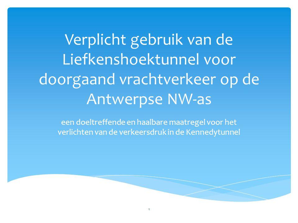 Verplicht gebruik van de Liefkenshoektunnel voor doorgaand vrachtverkeer op de Antwerpse NW-as een doeltreffende en haalbare maatregel voor het verlichten van de verkeersdruk in de Kennedytunnel 1