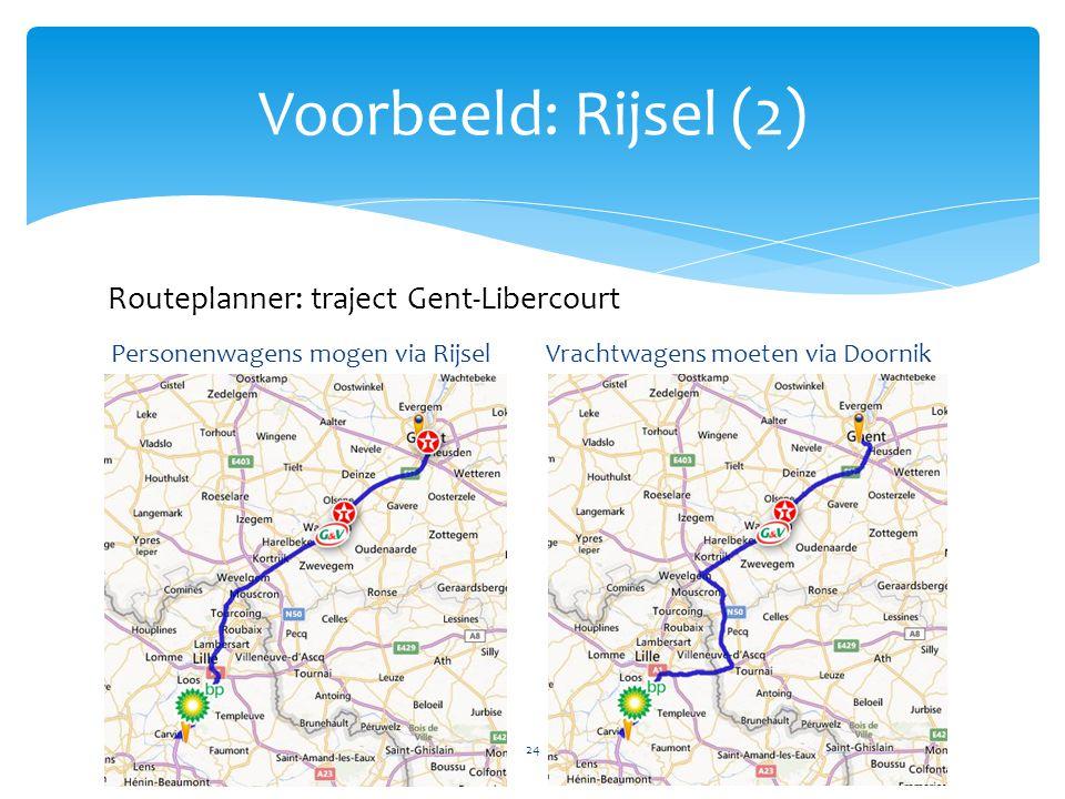 Voorbeeld: Rijsel (2) Personenwagens mogen via RijselVrachtwagens moeten via Doornik 24 Routeplanner: traject Gent-Libercourt