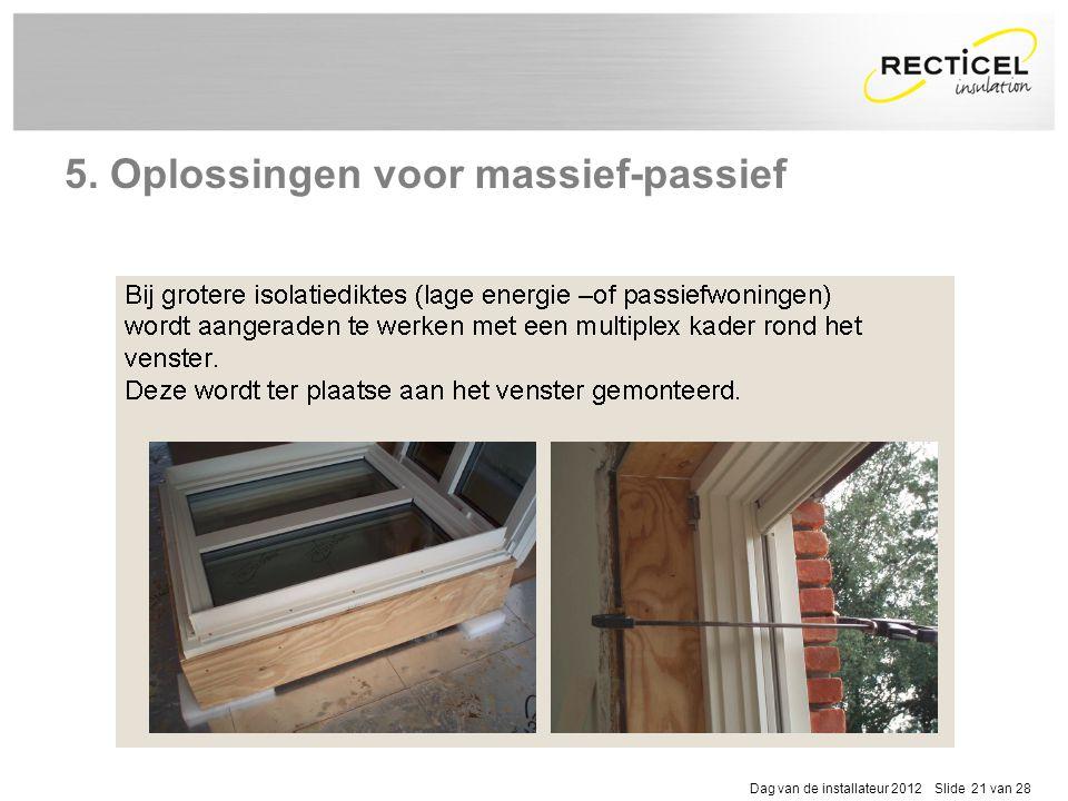 Dag van de installateur 2012 Slide 21 van 28 5. Oplossingen voor massief-passief
