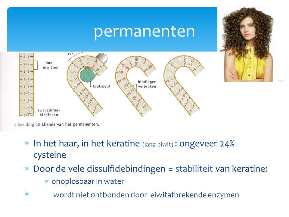  In het haar, in het keratine (lang eiwit) : ongeveer 24% cysteine  Door de vele dissulfidebindingen = stabiliteit van keratine:  onoplosbaar in wa