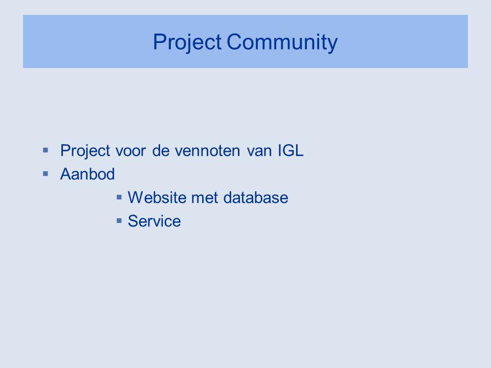 Project Community  Project voor de vennoten van IGL  Aanbod  Website met database  Service