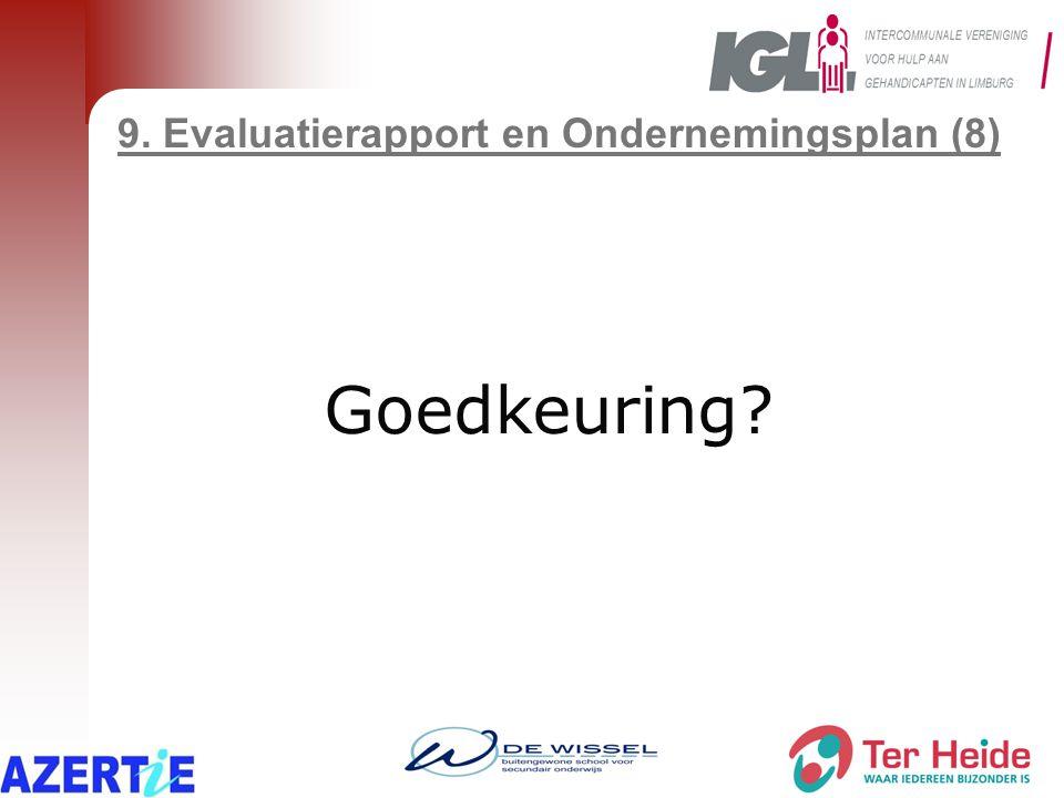 9. Evaluatierapport en Ondernemingsplan (8) Goedkeuring?