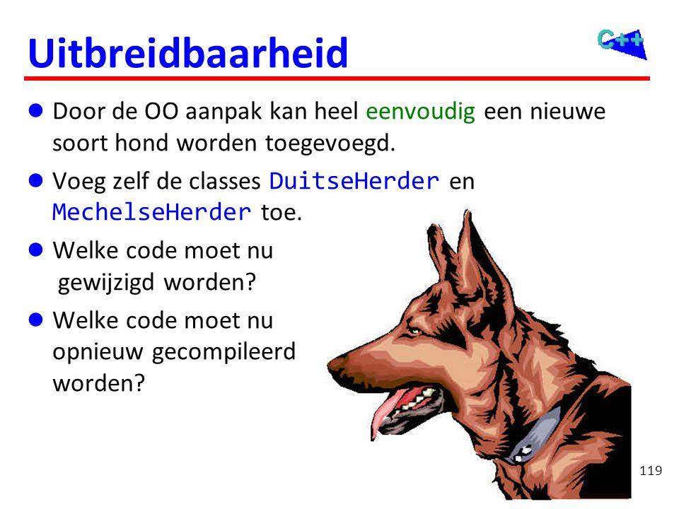 119 Uitbreidbaarheid  Door de OO aanpak kan heel eenvoudig een nieuwe soort hond worden toegevoegd.  Voeg zelf de classes DuitseHerder en MechelseHe