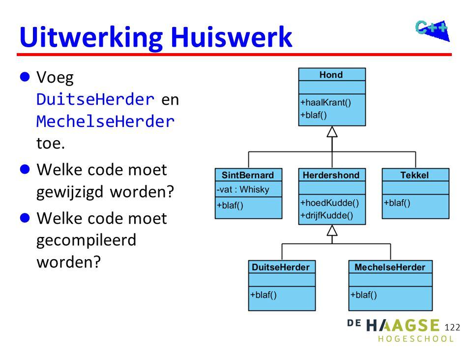 122 Uitwerking Huiswerk  Voeg DuitseHerder en MechelseHerder toe.  Welke code moet gewijzigd worden?  Welke code moet gecompileerd worden?