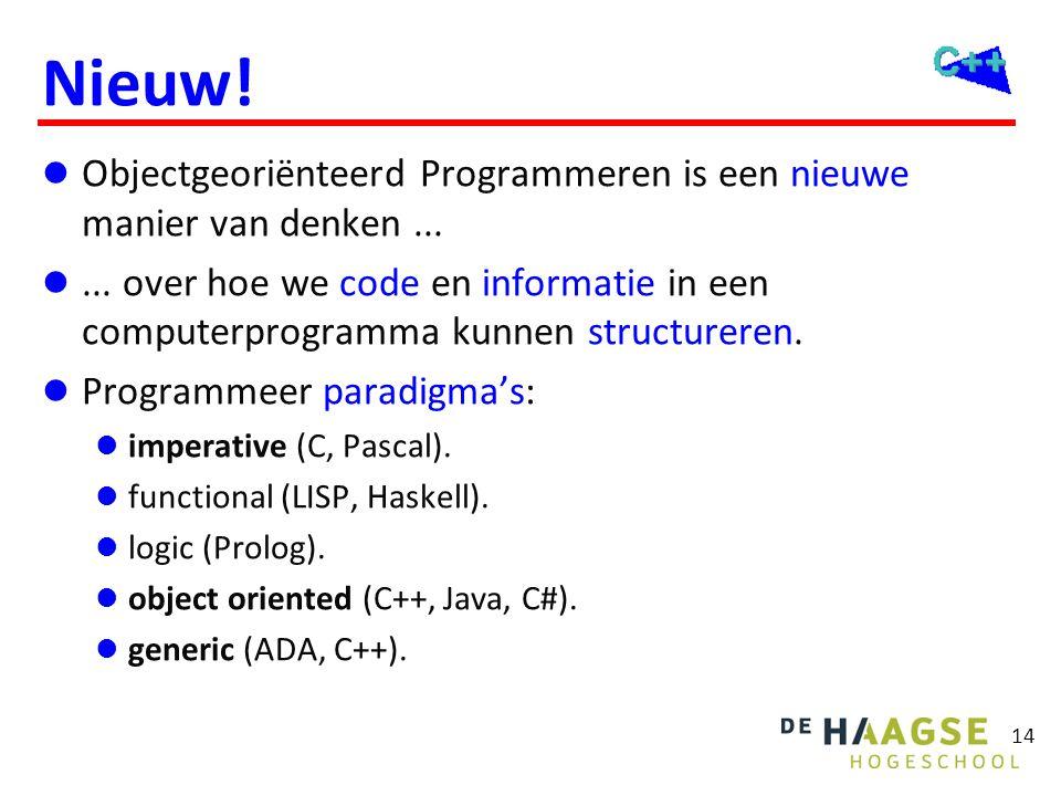 14 Nieuw!  Objectgeoriënteerd Programmeren is een nieuwe manier van denken... ... over hoe we code en informatie in een computerprogramma kunnen str