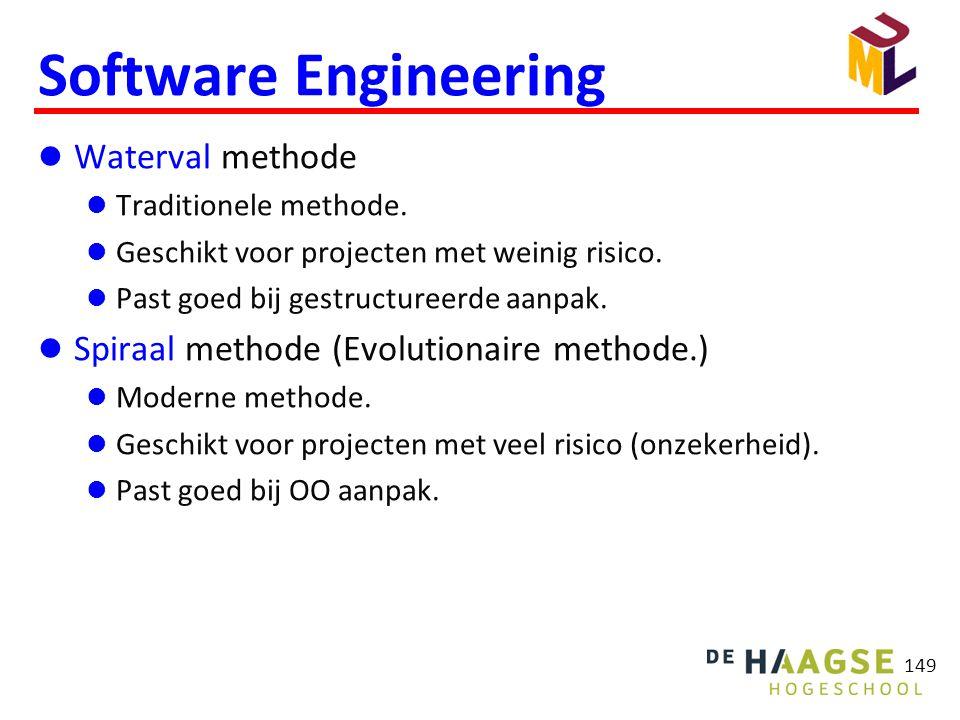 149 Software Engineering  Waterval methode  Traditionele methode.  Geschikt voor projecten met weinig risico.  Past goed bij gestructureerde aanpa