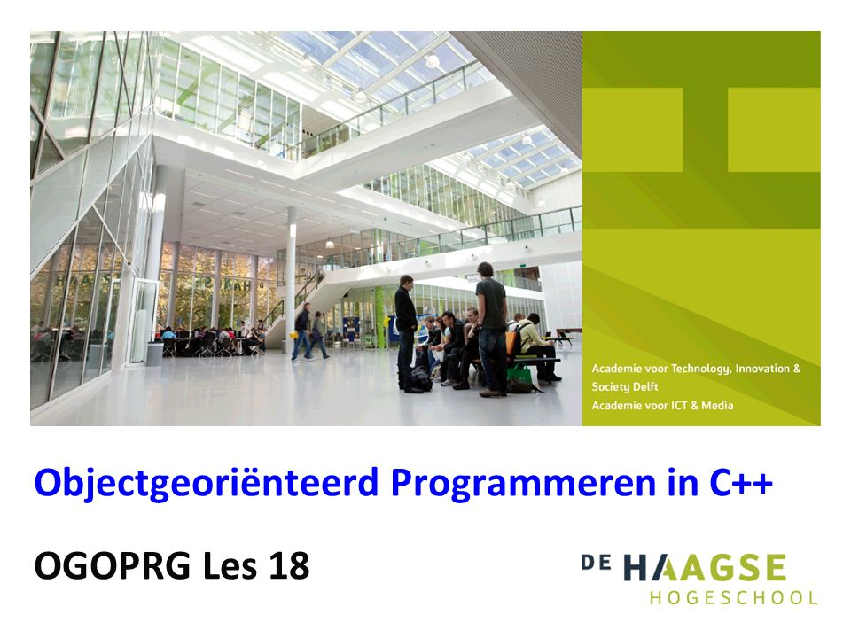 Objectgeoriënteerd Programmeren in C++ OGOPRG Les 18