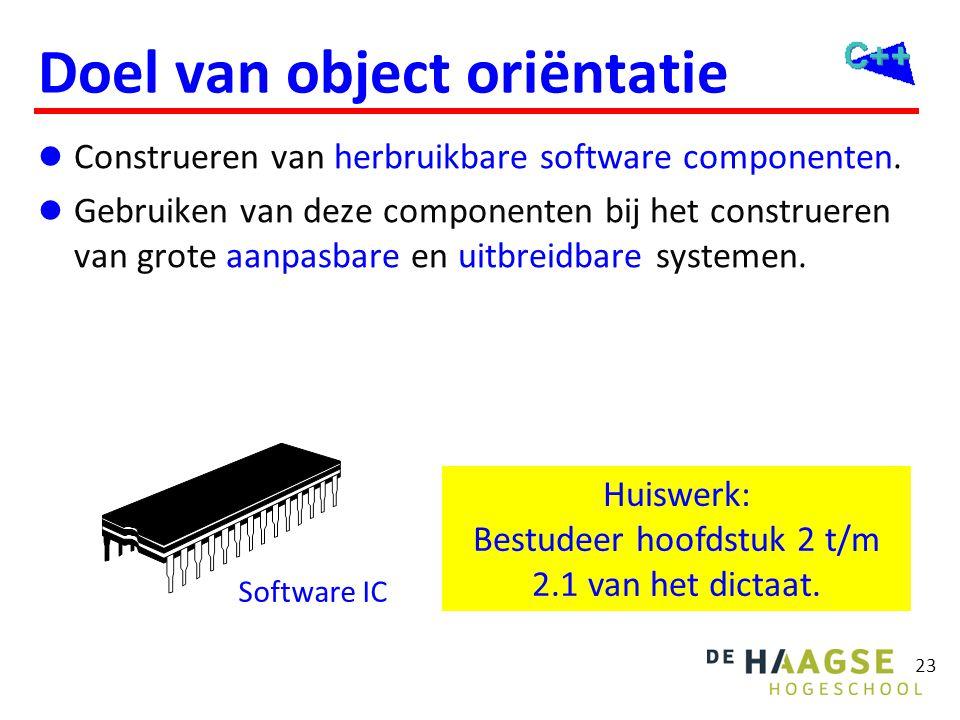 23 Doel van object oriëntatie  Construeren van herbruikbare software componenten.  Gebruiken van deze componenten bij het construeren van grote aanp