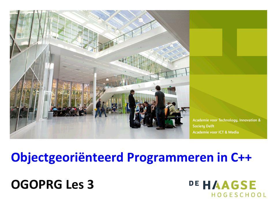 Objectgeoriënteerd Programmeren in C++ OGOPRG Les 3