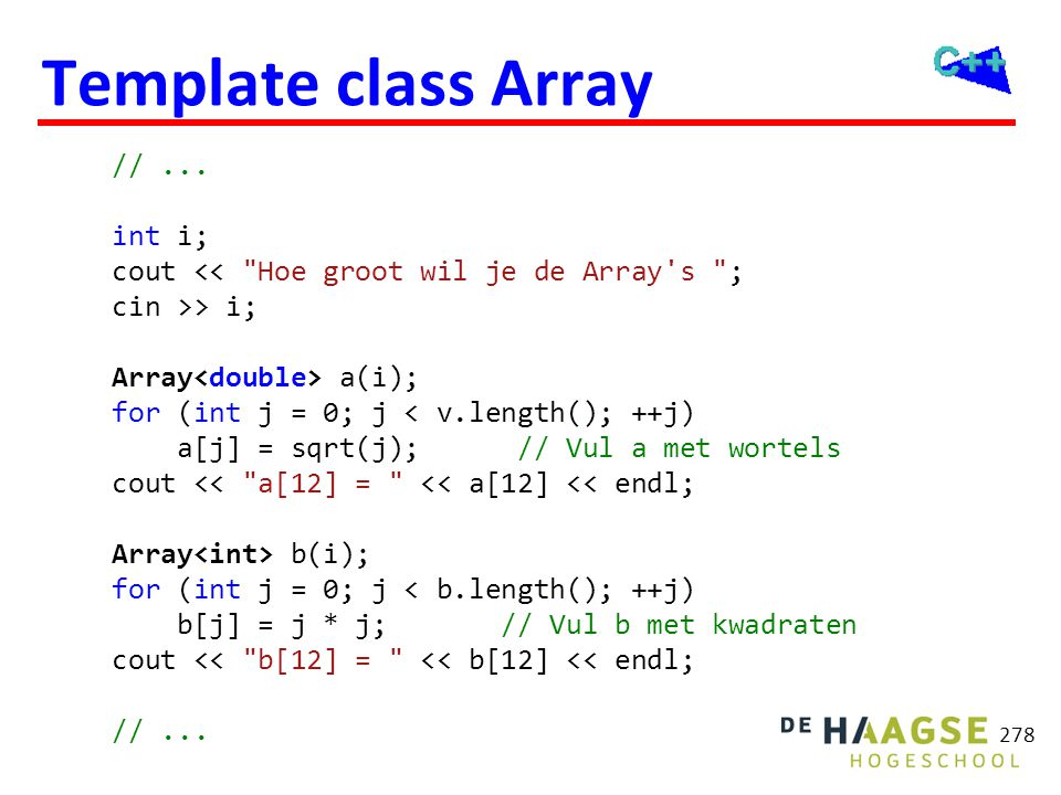 278 Template class Array //... int i; cout <<