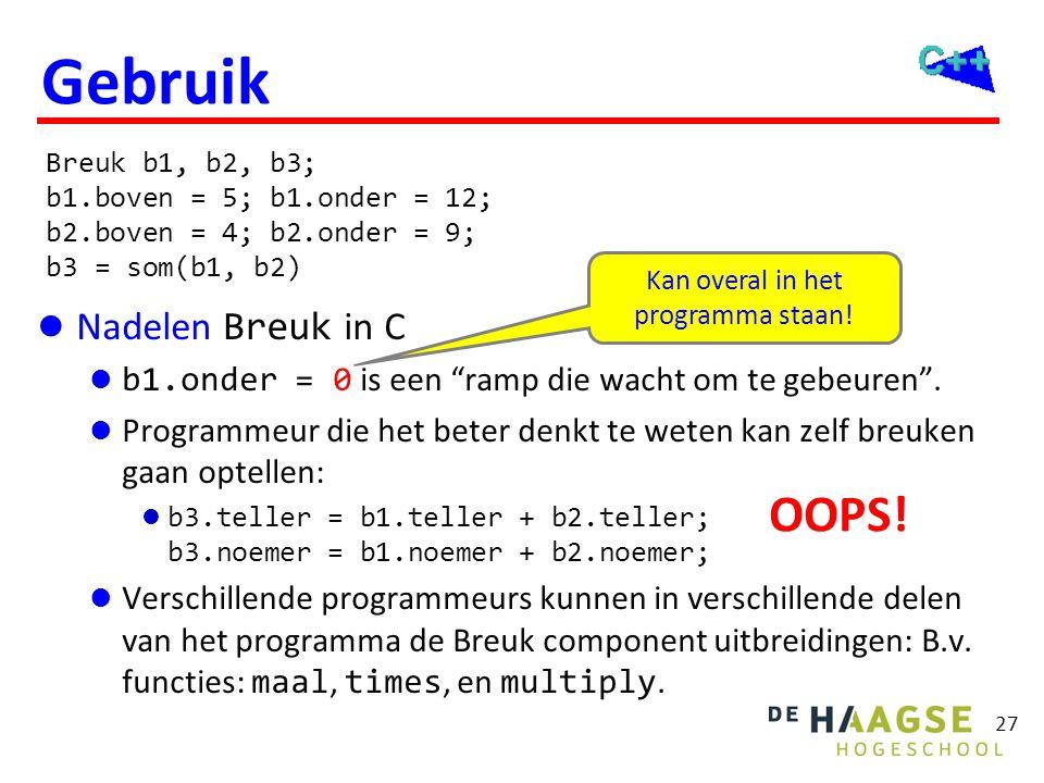 """27 Gebruik  Nadelen Breuk in C  b1.onder = 0 is een """"ramp die wacht om te gebeuren"""".  Programmeur die het beter denkt te weten kan zelf breuken gaa"""