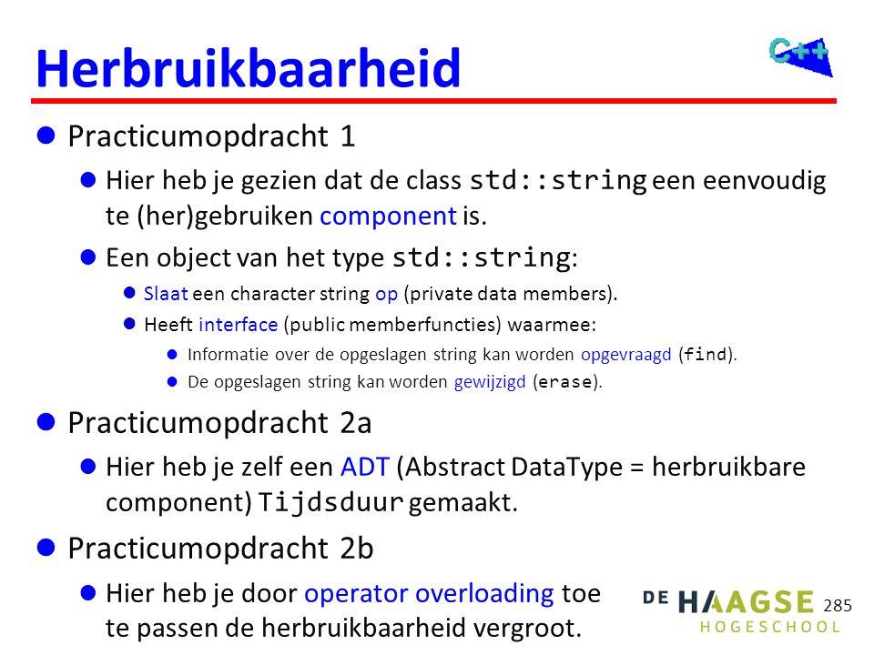 Herbruikbaarheid  Practicumopdracht 1  Hier heb je gezien dat de class std::string een eenvoudig te (her)gebruiken component is.  Een object van he