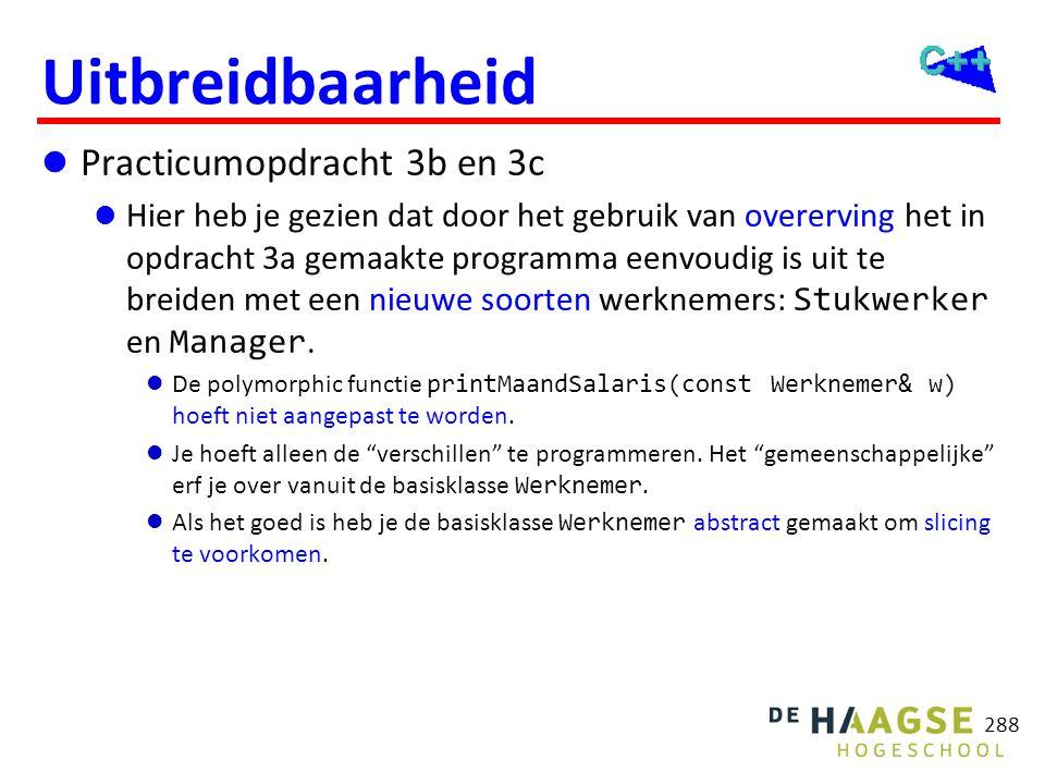 Uitbreidbaarheid  Practicumopdracht 3b en 3c  Hier heb je gezien dat door het gebruik van overerving het in opdracht 3a gemaakte programma eenvoudig