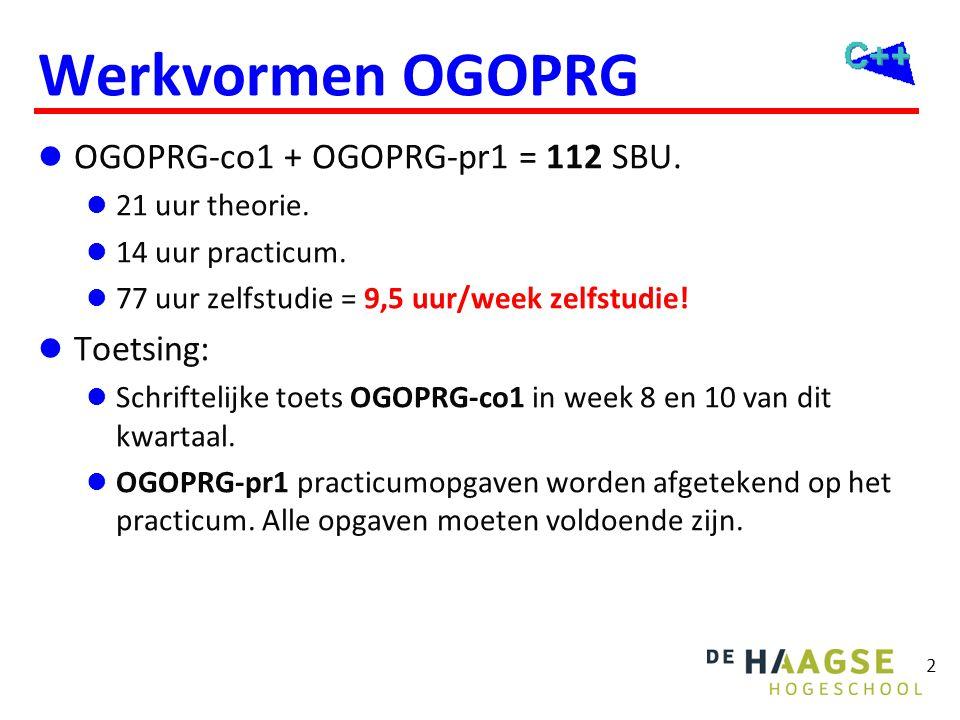2 Werkvormen OGOPRG  OGOPRG-co1 + OGOPRG-pr1 = 112 SBU.  21 uur theorie.  14 uur practicum.  77 uur zelfstudie = 9,5 uur/week zelfstudie!  Toetsi