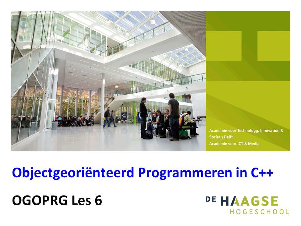 OGOPRG Les 6 Objectgeoriënteerd Programmeren in C++