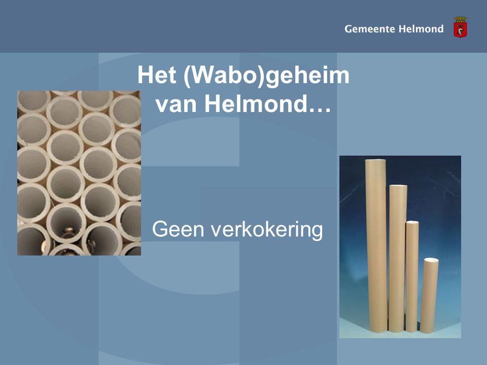 Het (Wabo)geheim van Helmond… •Geen verkokering
