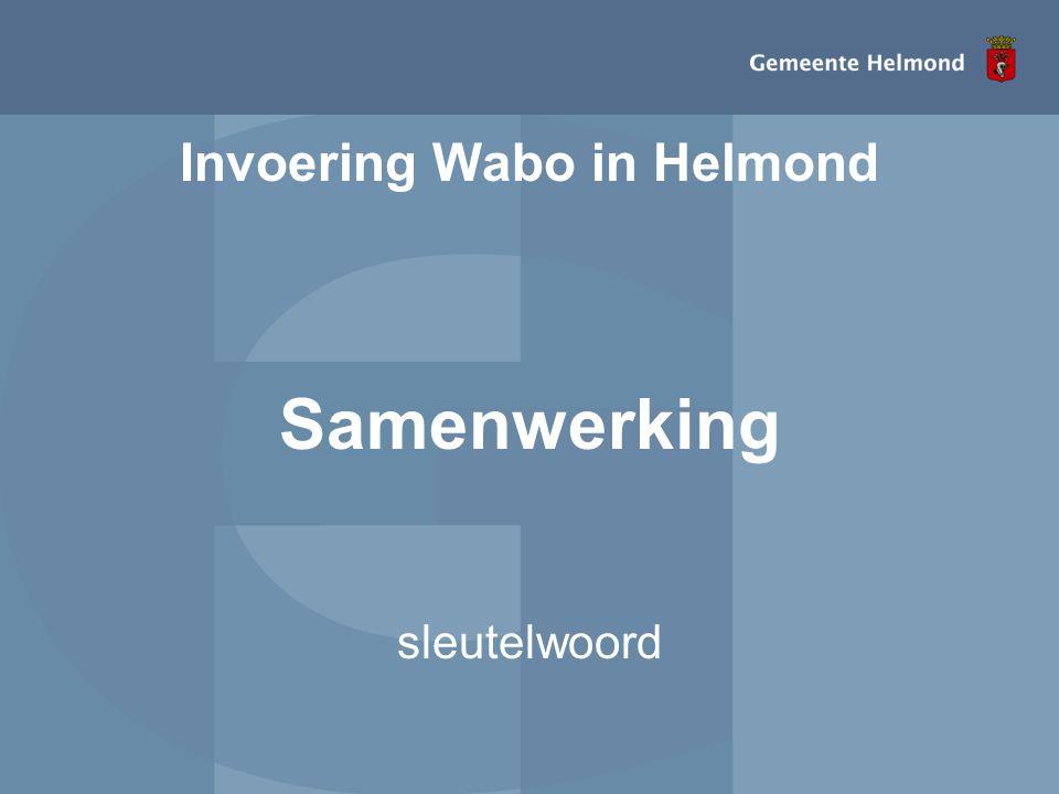 Invoering Wabo in Helmond Samenwerking sleutelwoord