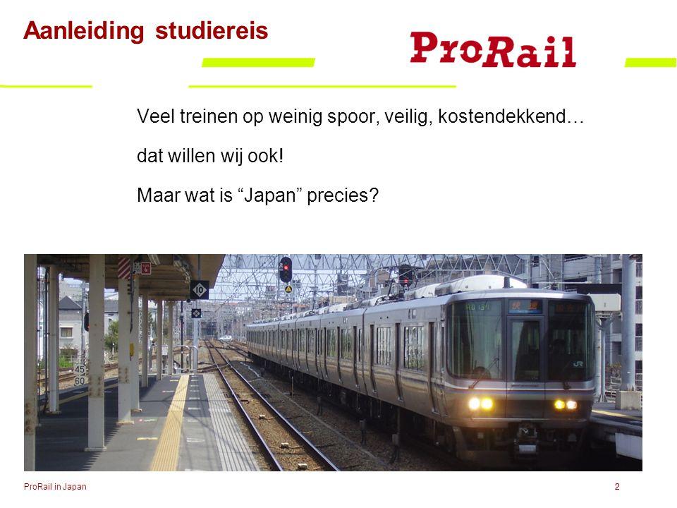 """Aanleiding studiereis Veel treinen op weinig spoor, veilig, kostendekkend… dat willen wij ook! Maar wat is """"Japan"""" precies? ProRail in Japan22"""