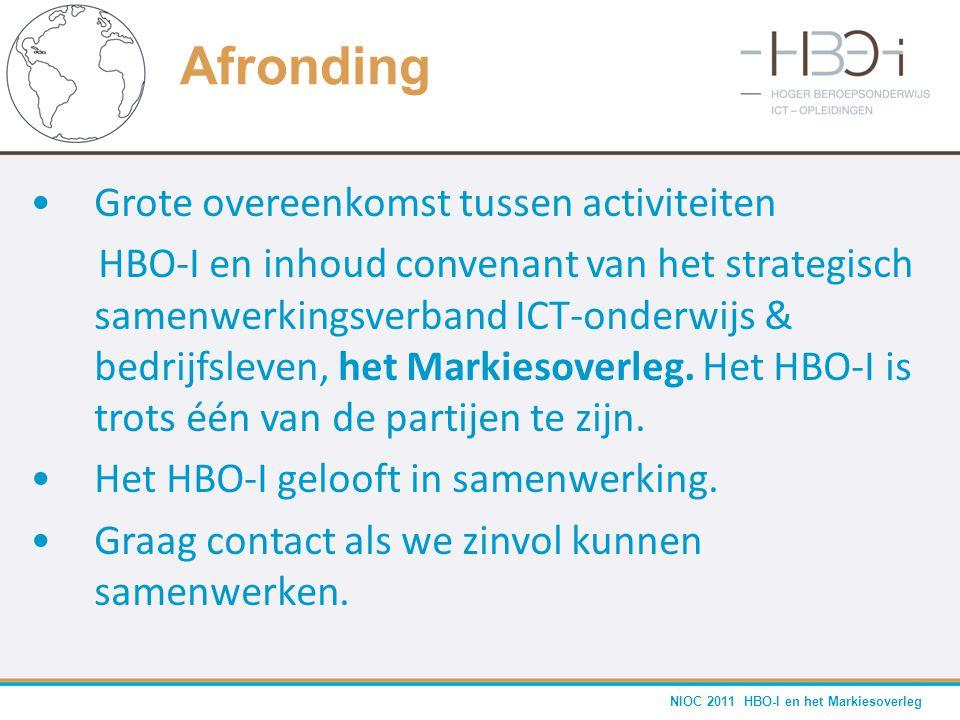 NIOC 2011 HBO-I en het Markiesoverleg •Grote overeenkomst tussen activiteiten HBO-I en inhoud convenant van het strategisch samenwerkingsverband ICT-o