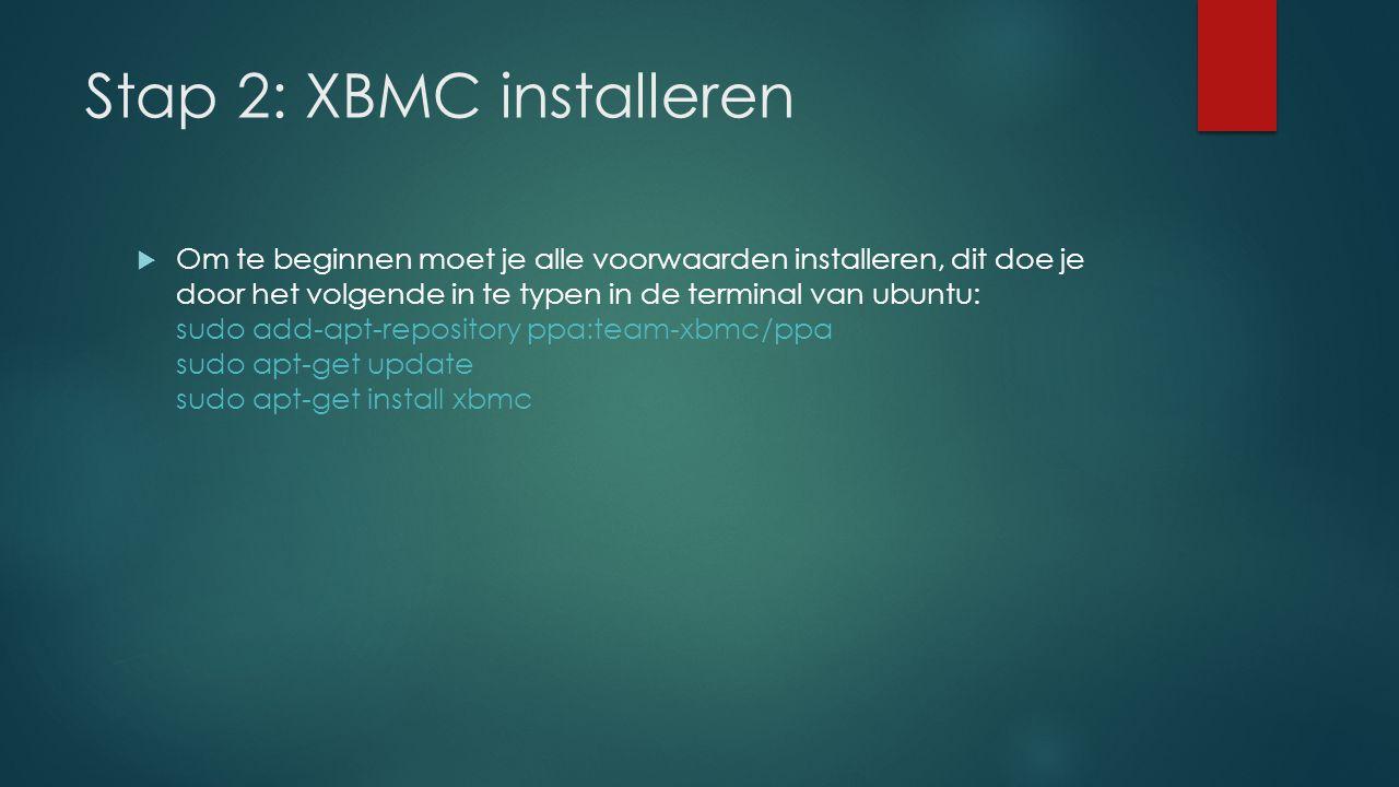 Stap 2: XBMC installeren  Om te beginnen moet je alle voorwaarden installeren, dit doe je door het volgende in te typen in de terminal van ubuntu: su