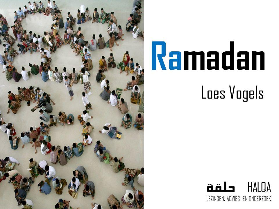 HALQA LEZINGEN, ADVIES EN ONDERZOEK Ramadan Loes Vogels