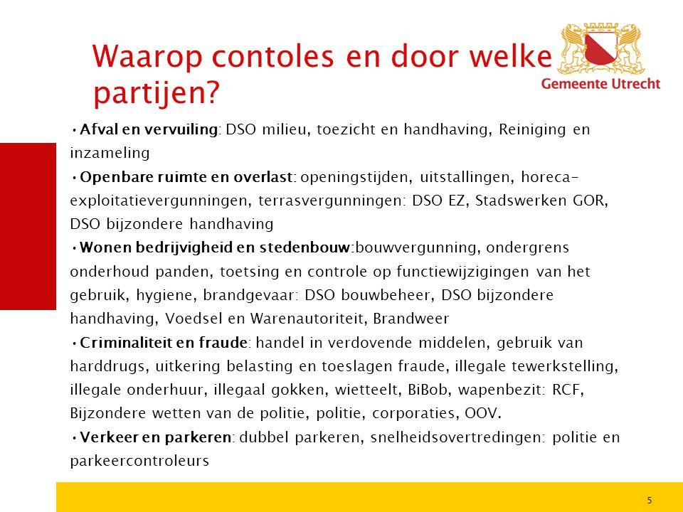 5 Samenwerking in aanpak •Samenwerken van gemeentelijke diensten en externe partijen bij controles.