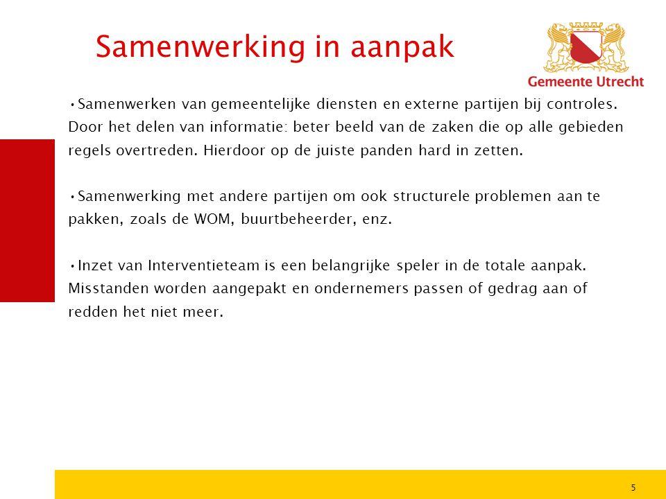 5 Samenwerking in aanpak •Samenwerken van gemeentelijke diensten en externe partijen bij controles. Door het delen van informatie: beter beeld van de
