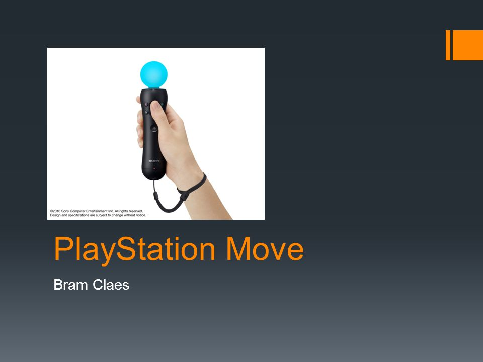 Kenmerken PlayStation Move  PlayStation Move is een motion-sensing game controller platform door Sony Computer Entertainment (SCE).